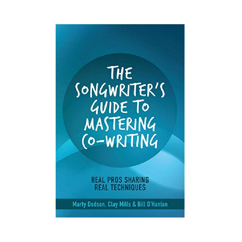 The Songwriter's Guide to Mastering Co-Writing Book